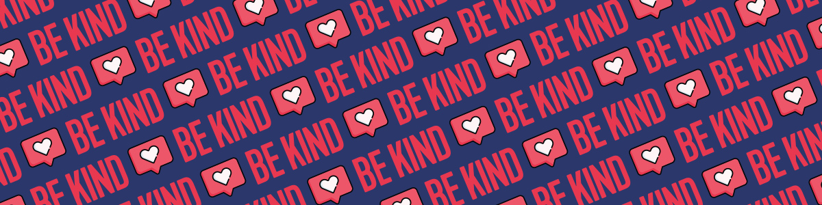 """repeating pattern of """"Be Kind"""" in bold letters with a heart social media icon"""